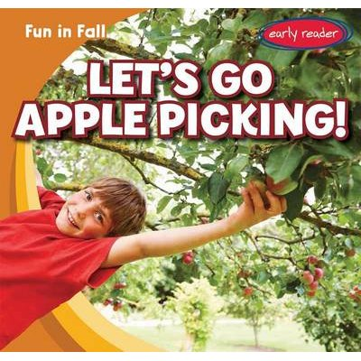 Let's Go Apple Picking! (Hardcover): Cliff Griswold