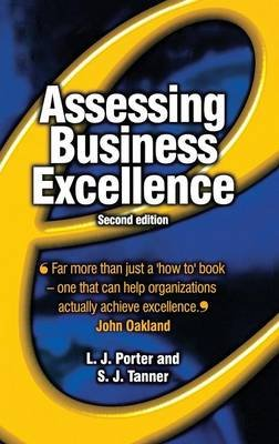 Assessing Business Excellence (Hardcover, 2nd Revised edition): Les Porter, Steve Tanner