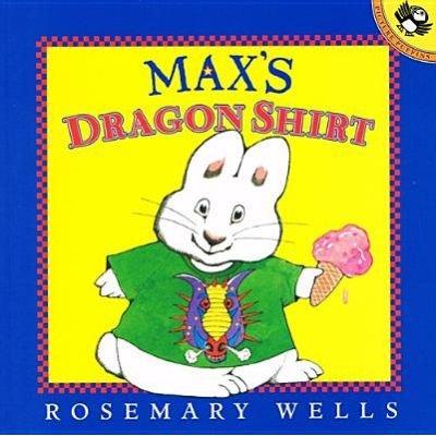 Max's Dragon Shirt (Hardcover): Rosemary Wells
