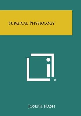 Surgical Physiology (Paperback): Joseph Nash