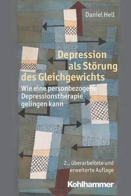 Depression ALS Storung Des Gleichgewichts - Wie Eine Personbezogene Depressionstherapie Gelingen Kann (German, Paperback, 2nd):...