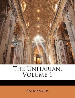The Unitarian, Volume 1 (Paperback):