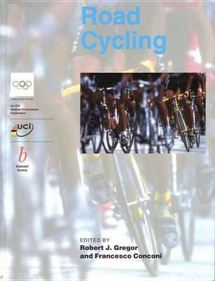 Handbook of Sports Medicine and Science, Road Cycling (Electronic book text, 1st edition): Robert J. Gregor, Francesco Conconi
