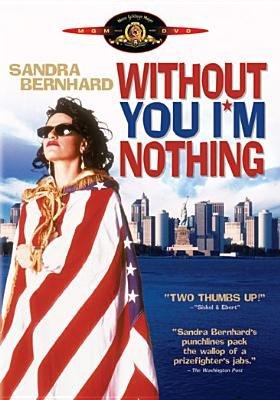 Without You I'm Nothing (Region 1 Import DVD): Sandra Bernhard