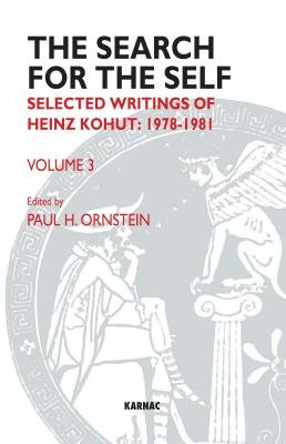 The Search for the Self - Selected Writings of Heinz Kohut 1978-1981 (Electronic book text): Heinz Kohut