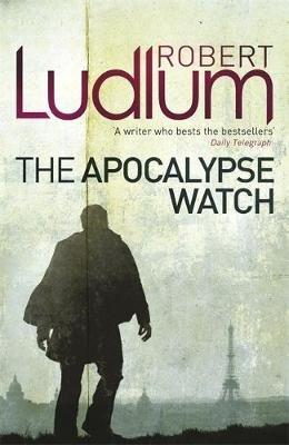 The Apocalypse Watch (Paperback): Robert Ludlum