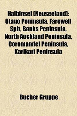 Halbinsel (Neuseeland) - Otago Peninsula, Farewell Spit, Banks Peninsula, North Auckland Peninsula, Coromandel Peninsula,...