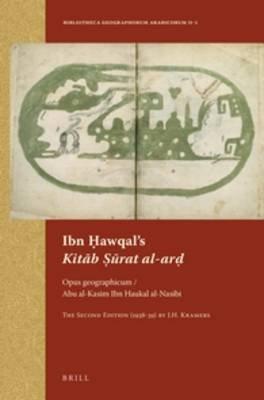 Ibn Hawqal's Kitab Surat al-Ard - Opus Geographicum / Abu Al-Kasim Ibn Haukal Al-Nasibi 1938-39 (Arabic, Latin, Paperback,...