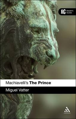 Machiavelli's 'The Prince' (Hardcover, New): Miguel E. Vatter