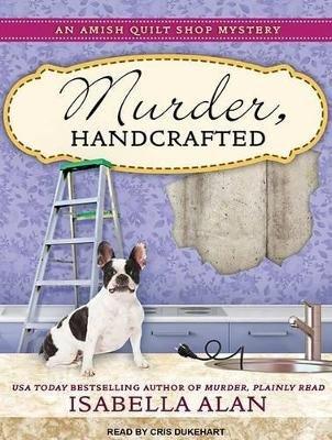 Murder, Handcrafted (MP3 format, CD, Unabridged): Isabella Alan