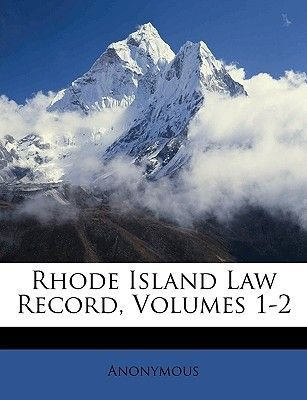 Rhode Island Law Record, Volumes 1-2 (Paperback): Anonymous