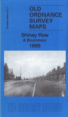 Shiney Row & Bournmoor 1895 - County Durham Sheet 13.11 (Sheet map, folded): Alan Godfrey