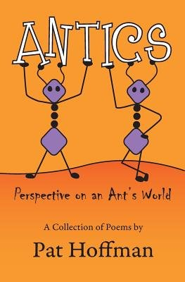 Antics - Perspective on an Ant's World (Paperback, New): Pat Hoffman