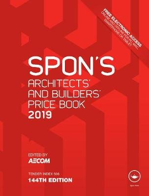 Spon's Architects' and Builders' Price Book 2019 (Hardcover, 144th New edition): Aecom