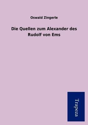 Die Quellen Zum Alexander Des Rudolf Von EMS (German, Paperback):