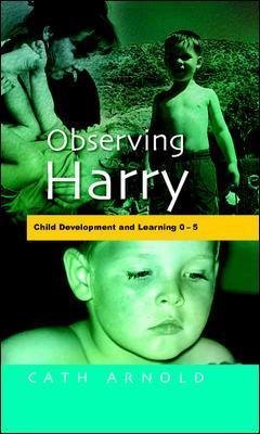 Observing Harry - Child Development and Learning 2-5 (Paperback): Cath Arnold