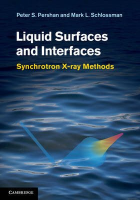 Liquid Surfaces and Interfaces - Synchrotron X-ray Methods (Hardcover, New): Peter S. Pershan, Mark Schlossman