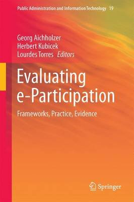 Evaluating E-Participation 2016 - Frameworks, Practice, Evidence (Hardcover, 1st ed. 2015): Georg Aichholzer, Herbert Kubicek,...