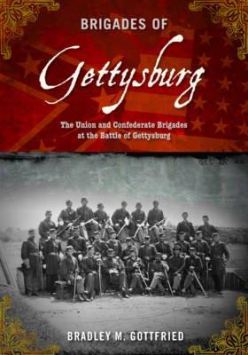 Brigades of Gettysburg - The Union and Confederate Brigades at the Battle of Gettysburg (Paperback): Bradley M. Gottfried