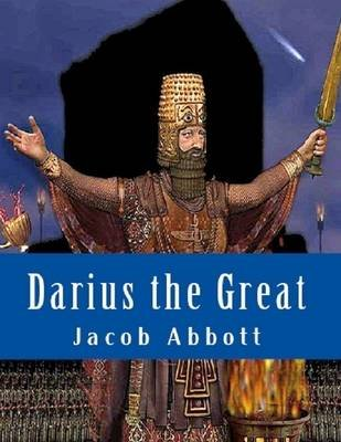 Darius the Great (Electronic book text): Jacob Abbott