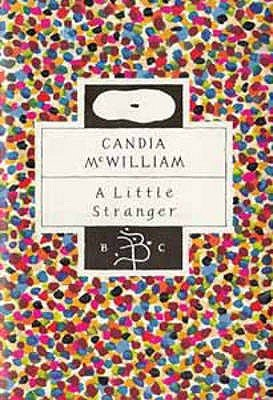 A Little Stranger (Hardcover, New edition): Candia McWilliam