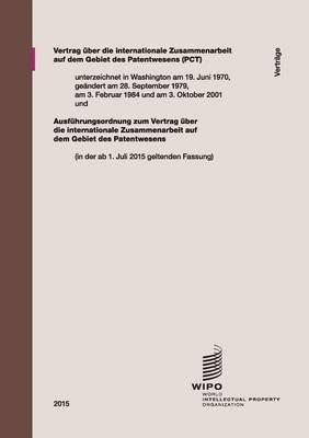 Vertrag Uber Die Internationale Zusammenarbeit Auf Dem Gebiet Des Patentwesens (PCT) (German, Paperback): Wipo