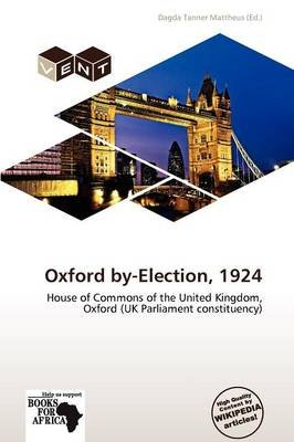 Oxford By-Election, 1924 (Paperback): Dagda Tanner Mattheus