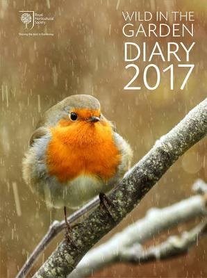 RHS Wild in the Garden Diary 2017 - Sharing the best in Gardening (Diary): Royal Horticultural Society