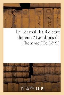 Le 1er Mai. Et Si C'Etait Demain ? Les Droits de L'Homme (French, Paperback): A Rochasal