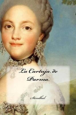La Cartuja de Parma (Spanish, Paperback): Stendhal