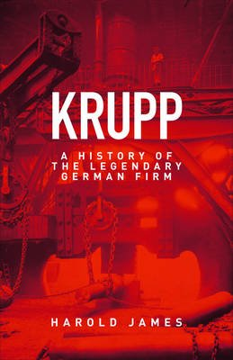 Krupp - A History of the Legendary German Firm (Electronic book text): Harold James