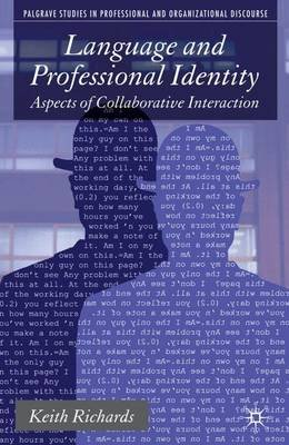 Language and Professional Identity - Aspects of Collaborative Interaction (Paperback): K. Richards
