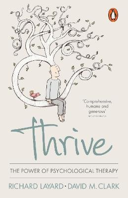 Thrive - The Power of Psychological Therapy (Paperback): Richard Layard, David M. Clark