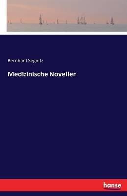 Medizinische Novellen (German, Paperback): Bernhard Segnitz