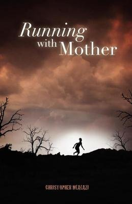 Running with Mother (Electronic book text): Christopher Mlalazi