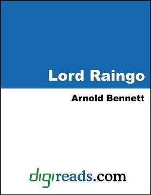 Lord Raingo (Electronic book text): Arnold Bennett