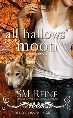 All Hallows' Moon (Paperback): S. M. Reine