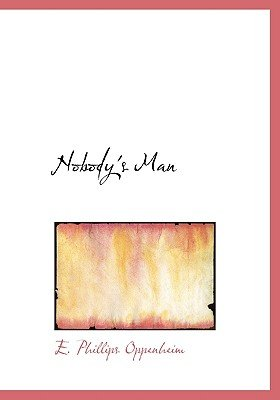 Nobody's Man (Large print, Hardcover, Large type / large print edition): E.Phillips Oppenheim
