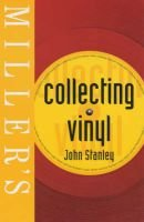 Miller's Collecting Vinyl (Paperback, Illustrated Ed): John Stanley