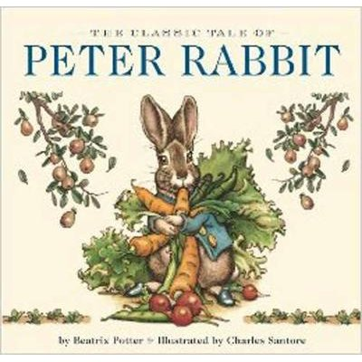 The Classic Tale of Peter Rabbit (Board book): Beatrix Potter, Charles Santore