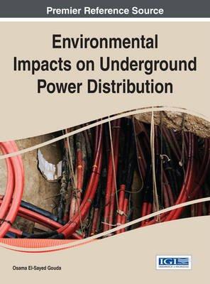 Environmental Impacts on Underground Power Distribution (Electronic book text): Osama El-Sayed Gouda