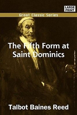 The Fifth Form at Saint Dominics (Large print, Paperback, large type edition): Talbot Baines Reed
