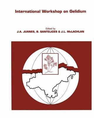 International Workshop on Gelidium (Paperback): J.A. Juanes, B. Santelices, J.L. McLachlan