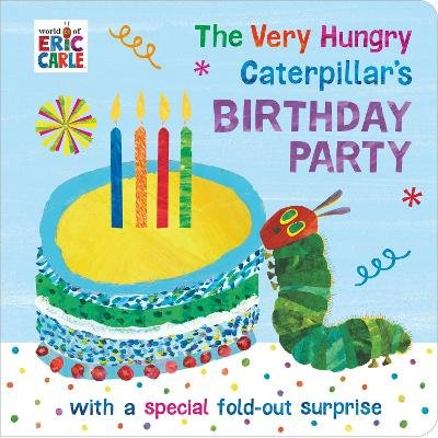 The Very Hungry Caterpillar's Birthday Party (Board book): Eric Carle