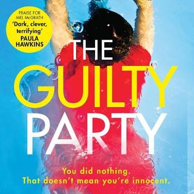 The Guilty Party (Downloadable audio file, Unabridged edition): Mel Mcgrath