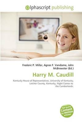 Harry M. Caudill (Paperback): Frederic P. Miller, Agnes F. Vandome, John McBrewster