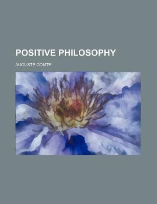 Positive Philosophy (Paperback): Auguste Comte