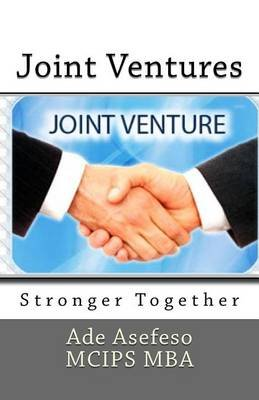 Joint Ventures - Stronger Together (Paperback): Ade Asefeso MCIPS MBA