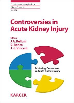 Controversies in Acute Kidney Injury (Electronic book text): J.A. Kellum, C. Ronco, J. L Vincent