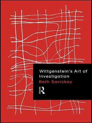 Wittgenstein's Art of Investigation (Electronic book text): Beth Savickey